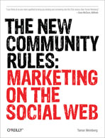 A Brief Introduction to The New Community Rules: Marketing on the Social Web